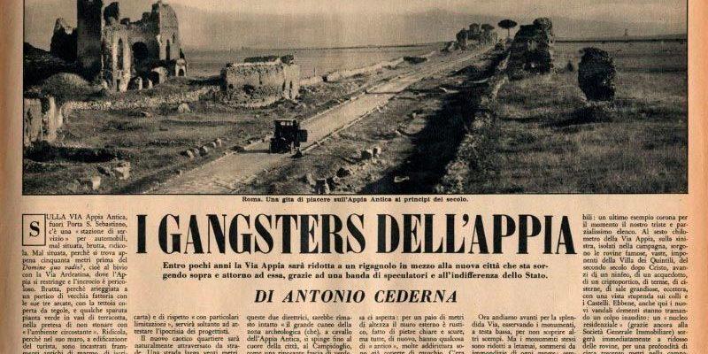 """Articolo di Antonio Cederna: """"I gangsters dell'Appia"""""""