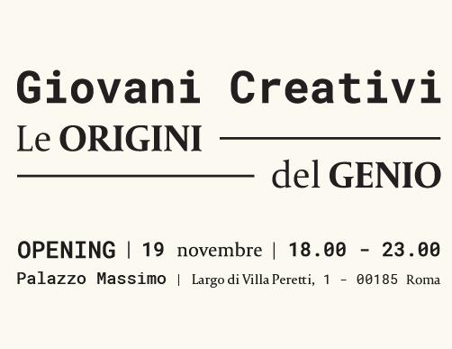 GIOVANI CREATIVI. Le origini del Genio