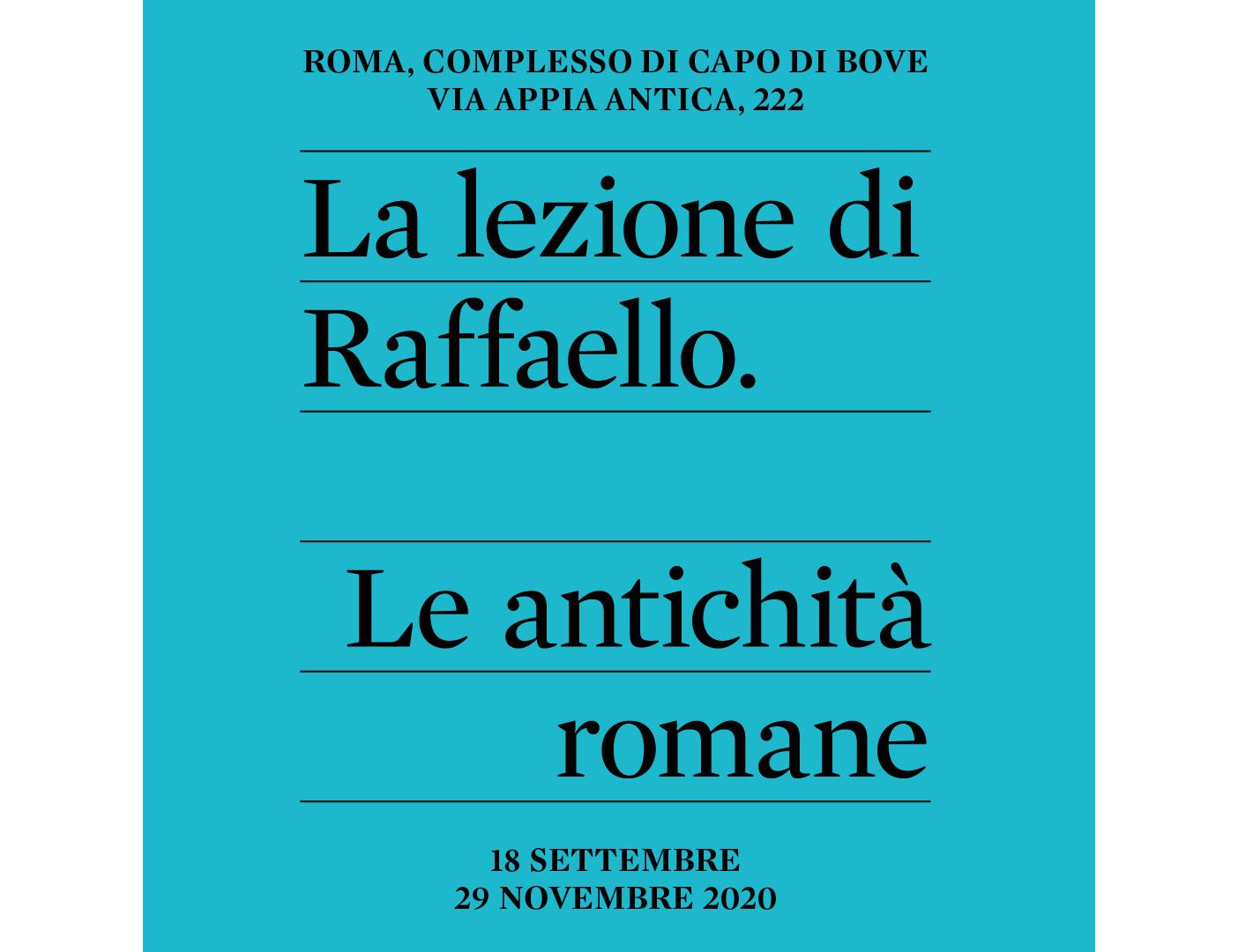 La lezione di Raffaello. Le antichità romane. Dal 18 settembre a Capo di Bove sull'Appia Antica